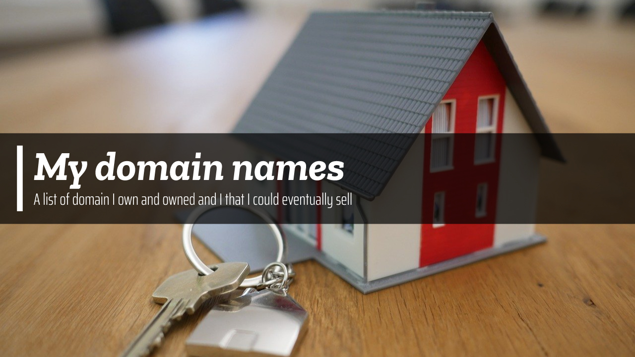 Some domain names I could sell